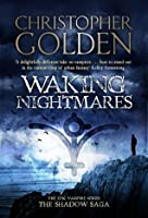 Waking Nightmares (THE SHADOW SAGA)