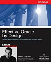 Effective Oracle by Design (Oracle Press)