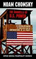 The Umbrella of U.S. Power: The Universal Declaration of Human Rights and the Contradictions of U.S. Policy (Open Media Series)