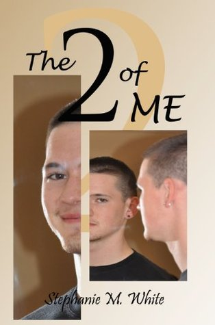 The Two of Me  by  Stephanie White