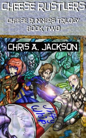 Cheese Rustlers  by  Chris A. Jackson
