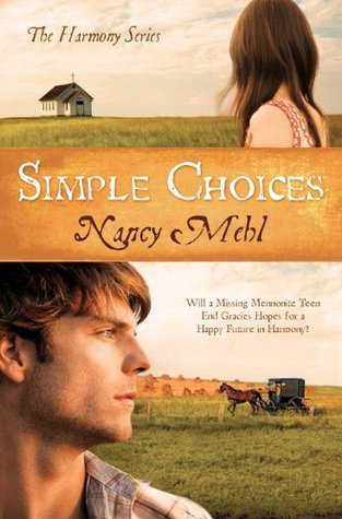 Simple Choices: Will a Missing Mennonite Teen End Gracies Hopes for a Happy Future in Harmony? (The Harmony Series) Nancy Mehl