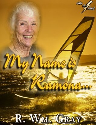 My Name Is Ramona...  by  R. Wm. Gray