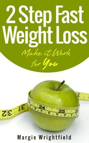 2 Step Fast Weight Loss  by  Marge Wrightfield
