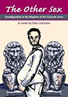 The Other Sex: Transfiguration in the Kingdom of the Concrete Lions