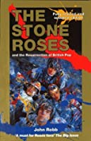 The Stone Roses: And the Resurrection of British Pop