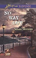 No Way Out (Mills & Boon Love Inspired Suspense) (The Justice Agency - Book 3)