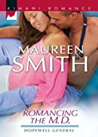 Romancing the M.D. (Mills & Boon Kimani) (Hopewell General - Book 3)