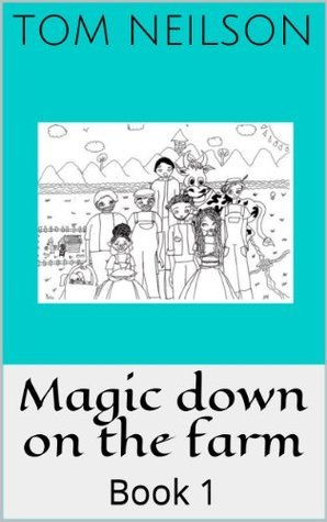 Magic down on the farm  by  Tom Neilson