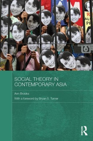 Social Theory in Contemporary Asia Ann Brooks