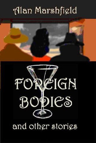 Foreign Bodies  by  Alan Marshfield