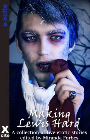 Making Lewis Hard - an Xcite Books collection of five erotic paranormal stories  by  Scarlett Blue