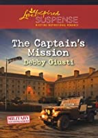 The Captain's Mission (Mills & Boon Love Inspired Suspense) (Military Investigations - Book 2)