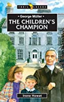 George Muller: The Children's Champion (Trailblazers)