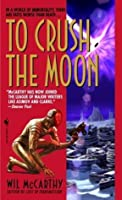 To Crush the Moon (Queendom of Sol, Book 4)