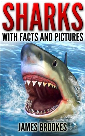 Sharks with Facts and Pictures  by  James Brookes