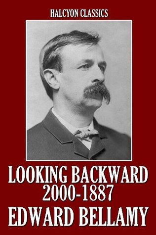 Looking Backward: From 2000 to 1887 and Other Works SEPARATEME  by  Edward Bellamy