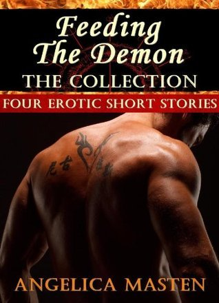 Feeding The Demon: The Collection Angelica Masten