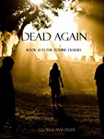 Dead Again (Part One) (Book #1 in the Zombie Diaries)