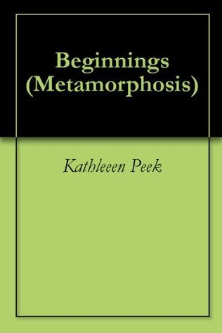 Beginnings  by  Kathleeen Peek