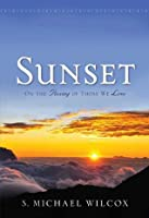 Sunset: On the Passing of Those We Love
