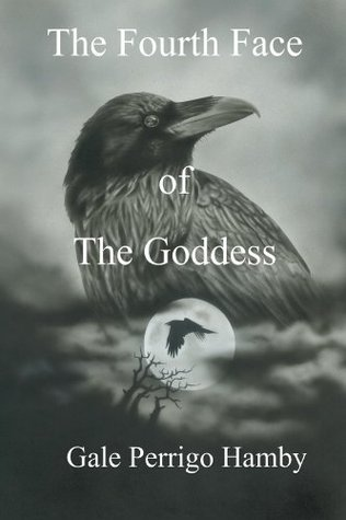 The Fourth Face of The Goddess  by  Gale Hamby