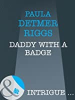 Daddy With A Badge (Mills & Boon Intrigue)