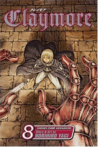 Claymore, Vol. 8: The Witchs Maw  by  Norihiro Yagi