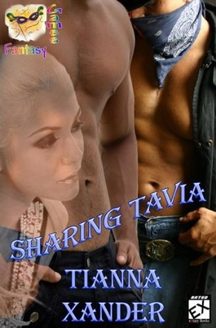 Sharing Tavia  by  Tianna Xander