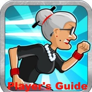 Angry Gran 2: Angry Gran 2 Players Guide, Tips and Tricks Roes Adams
