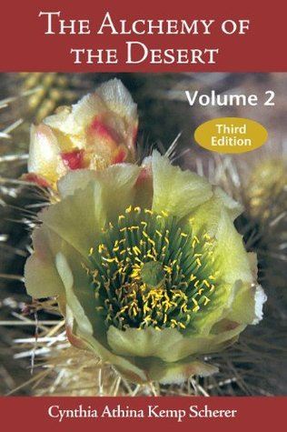 The Alchemy of the Desert, Third Edition - Volume 2 Cynthia Athina Kemp Scherer