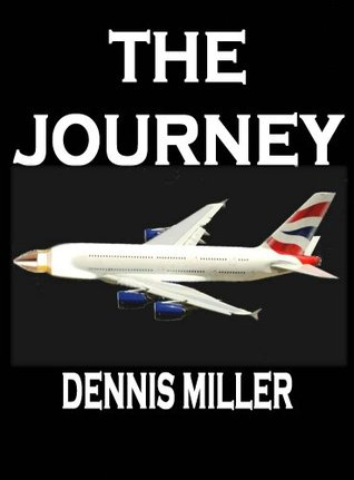 The Journey  by  Dennis Miller