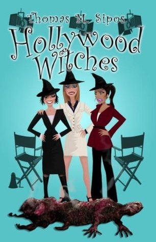 Hollywood Witches Thomas M. Sipos