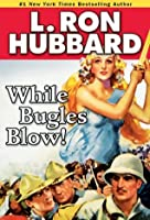 While Bugles Blow! (Stories from the Golden Age)