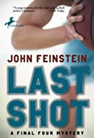 Last Shot: A Final Four Mystery (Final Four Mysteries #1)