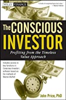 The Conscious Investor: Profiting from the Timeless Value Approach (Wiley Finance)