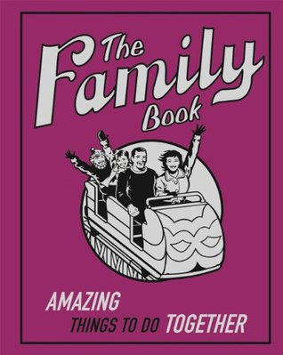 The Family Book: Amazing Things To Do Together (Buster Books) Various