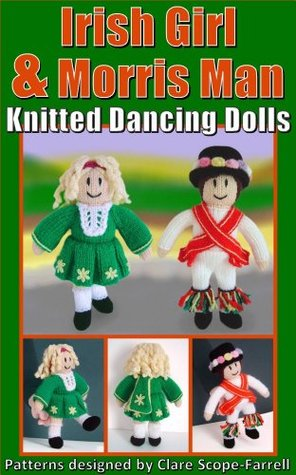 Irish Girl & Morris Man Knitted Dancing Dolls  by  Clare Scope-Farrell