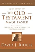 The Old Testament Made Easier, Part 3 (Gospel Studies Series)