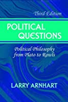 Political Questions: Political Philosophy from Plato to Rawls