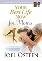 Your Best Life Now for Moms (Faithwords)
