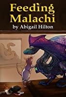 Feeding Malachi (An Illustrated Children's Chapter Book)