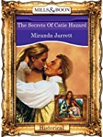 The Secrets Of Catie Hazard (Mills & Boon Vintage 90s Historical)