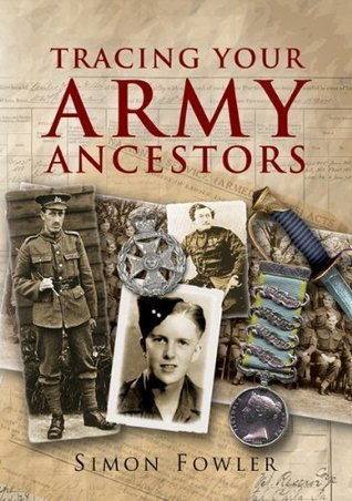 Tracing Your Army Ancestors - 2nd Edition: A Guide for Family Historians (Family History Simon Fowler