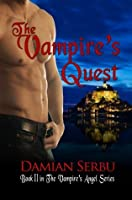The Vampire's Quest: Book 2 in The Vampire's Angel Series