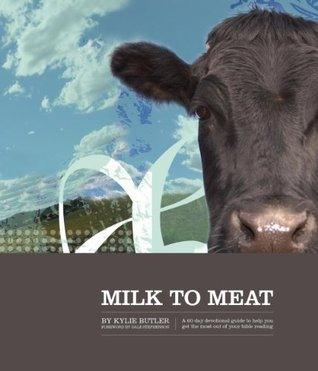 Milk to Meat  by  Kylie Butler
