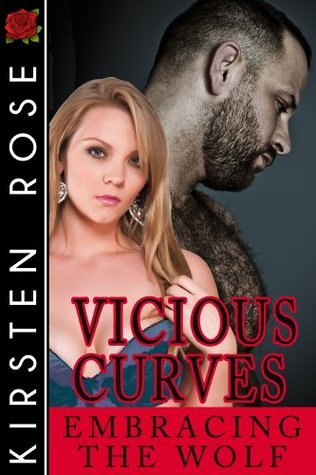 Vicious Curves: Embracing the Wolf  by  Kirsten Rose