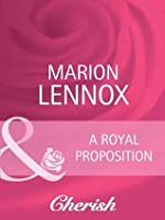 A Royal Proposition (Mills & Boon Cherish) (White Weddings - Book 10)