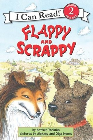 Flappy and Scrappy: I Can Read Book 2 Arthur Yorinks