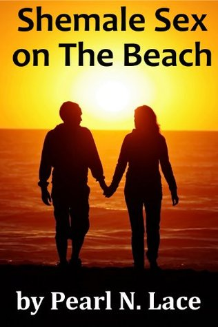Shemale Sex on the Beach (Transsexual Straight Male Romance Sex) Pearl N. Lace